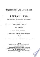 Inquisitions and Assessments Relating to Feudal Aids  Bedford to Devon