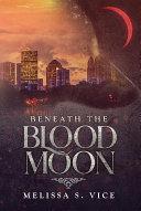 Beneath the Blood Moon