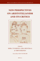 New Perspectives on Aristotelianism and Its Critics - Seite 153