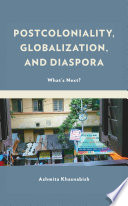 Postcoloniality, Globalization, and Diaspora