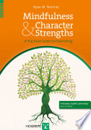 """""""Mindfulness and Character Strengths"""" by Ryan M. Niemiec"""