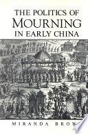 Politics of Mourning in Early China  The