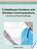 E Healthcare Systems and Wireless Communications  Current and Future Challenges