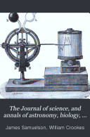 Pdf The Journal of Science, and Annals of Astronomy, Biology, Geology, Industrial Arts, Manufactures, and Technology