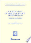 I diritti umani di fronte al giudice internazionale