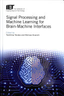 Signal Processing and Machine Learning for Brain Machine Interfaces Book