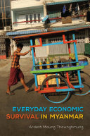 Everyday Economic Survival in Myanmar