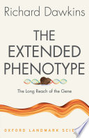 """The Extended Phenotype: The Long Reach of the Gene"" by Richard Dawkins"