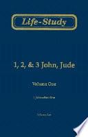 Life Study Of 1 2 3 John Jude 1 John Part One