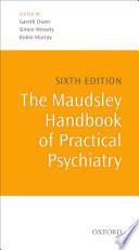 The Maudsley Handbook of Practical Psychiatry Book