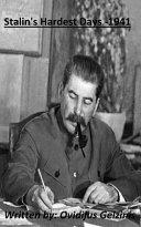Stalin s Hardest Days   1941 Book PDF