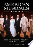American Musicals in Context  From the American Revolution to the 21st Century