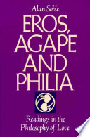 Eros, Agape and Philia