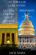 Pdf Une offre groupée Thriller Luke Stone : Lutter Contre Tout Ennemi (Volume 4) et Président Élu (Volume 5) Telecharger