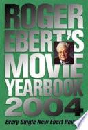 Roger Ebert's Movie Yearbook 2004