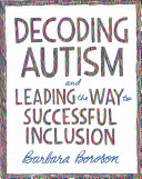 Decoding Autism and Leading the Way to Successful Inclusion