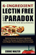 6 Ingredient Lectin Free Diet Paradox Cookbook for Beginners Book PDF
