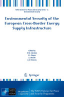 Environmental Security of the European Cross Border Energy Supply Infrastructure