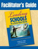 Facilitator s Guide to Leading Schools in a Data Rich World
