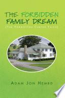 The Forbidden Family Dream