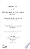 Sources of the Constitution of the United States Considered in Relation to Colonial and English History