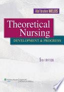 """Theoretical Nursing: Development and Progress"" by Afaf Ibrahim Meleis"