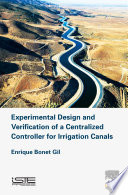 Experimental Design and Verification of a Centralized Controller for Irrigation Canals Book
