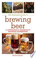 The Illustrated Guide to Brewing Beer