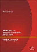Alzheimer im problemorientierten Bilderbuch: Inhaltliche, knstlerische und sprachliche Aspekte