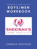Shekinah   s Care Facility Boys Men Workbook