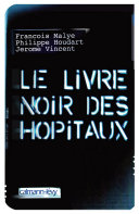 Pdf Le Livre noir des hôpitaux Telecharger