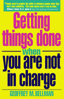 Getting Things Done when You are Not in Charge Book PDF