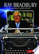 Ray Bradbury  Legendary Fantasy Writer