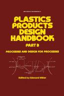 Plastics Products Design Handbook