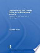 Legitimising The Use Of Force In International Politics
