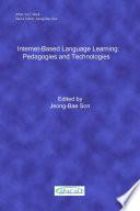 Internet Based Language Learning  Pedagogies and Technologies