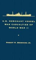 U S  Merchant Vessel War Casualties of World War II