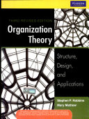 Organization Theory  Structure  Design  And Applications  3 E