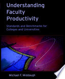 Understanding Faculty Productivity  : Standards and Benchmarks for Colleges and Universities