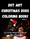 Dot Art Christmas Dogs Coloring Book  Volume 1