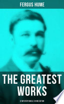 Read Online The Greatest Works of Fergus Hume - 22 Mystery Novels in One Edition Epub