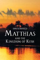 Matthias and the Kingdom of Kush