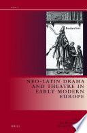 Neo Latin Drama In Early Modern Europe