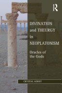 Divination and Theurgy in Neoplatonism