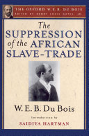 The Suppression of the African Slave-Trade to the United States of America, 1638-1870