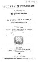 Modern Methodism not in accordance with the Principles and Plans of the Rev. John Wesley ... A dialogue between a clergyman and one of his Methodist parishioners ebook