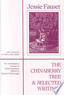 The Chinaberry Tree  : A Novel of American Life & Selected Writings