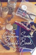 The Common Sense Spell Book