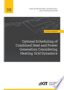 Optimal Scheduling of Combined Heat and Power Generation Considering Heating Grid Dynamics Book
