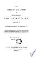 The Dispatches and Letters of Vice Admiral Lord Viscount Nelson, with Notes